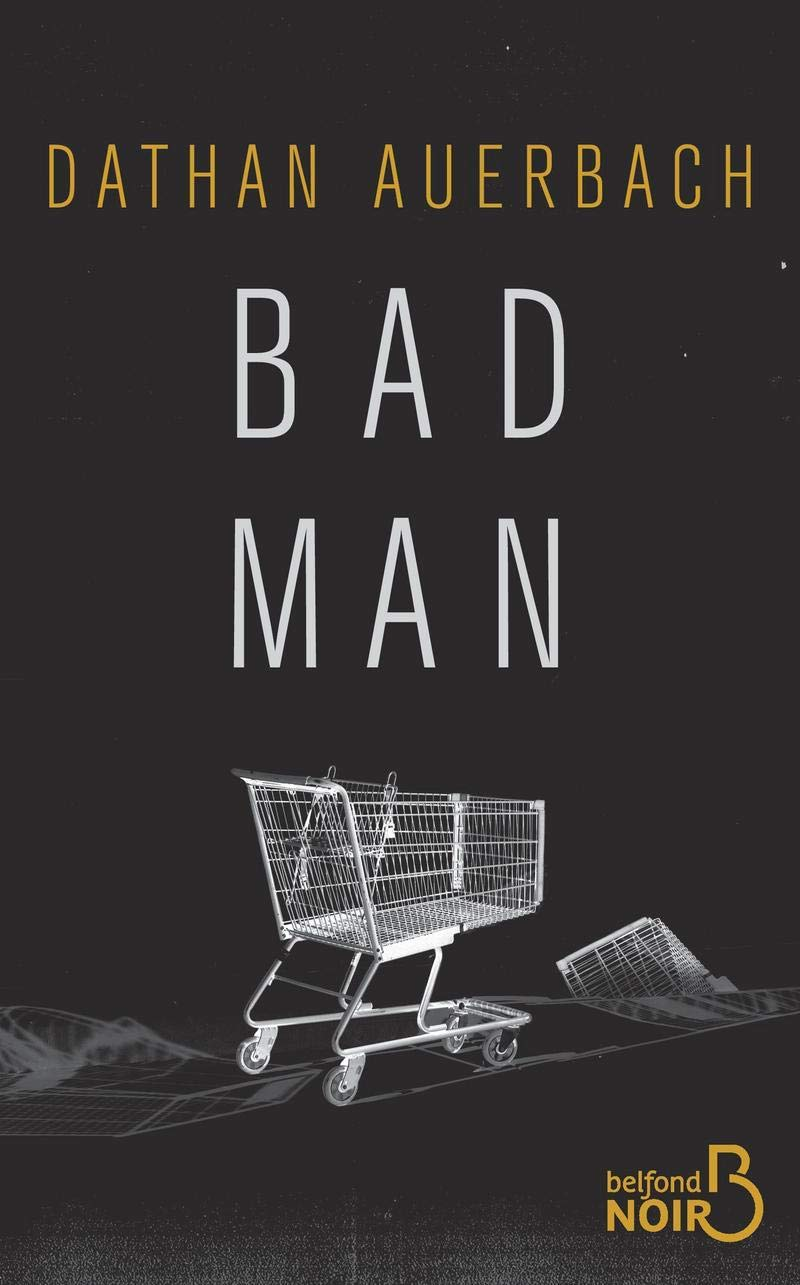 Couverture de Bad Man - Dathan Auerbach, 2018