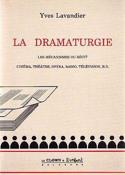 Yves Lavandier La dramaturgie édition 1994